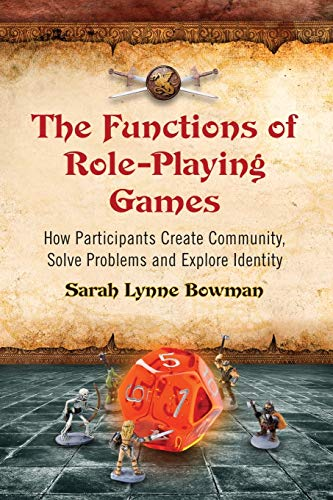 9780786447107: The Functions of Role-Playing Games: How Participants Create Community, Solve Problems and Explore Identity