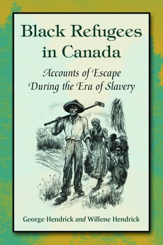 9780786447336: Black Refugees in Canada: Accounts of Escape During the Era of Slavery