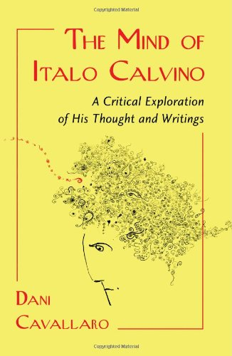 The Mind of Italo Calvino: A Critical: Dani Cavallaro