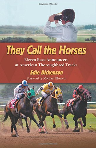 9780786447695: They Call the Horses: Eleven Race Announcers at American Thoroughbred Tracks