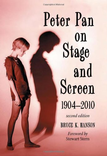 9780786447787: Peter Pan on Stage and Screen, 1904-2010, 2d ed.