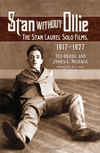 9780786447817: Stan without Ollie: The Stan Laurel Solo Films, 1917-1927