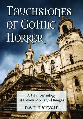 9780786447824: Touchstones of Gothic Horror: A Film Genealogy of Eleven Motifs and Images