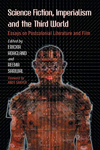 9780786447893: Science Fiction, Imperialism and the Third World: Essays on Postcolonial Literature and Film
