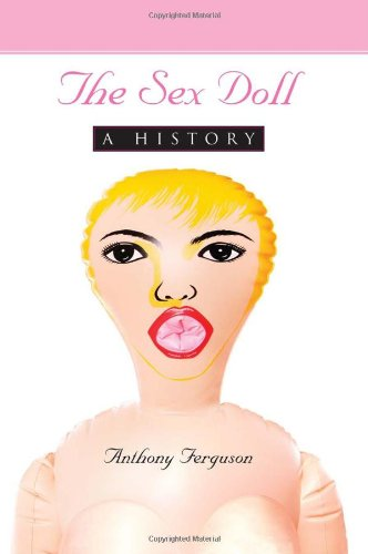 9780786447947: The Sex Doll: A History