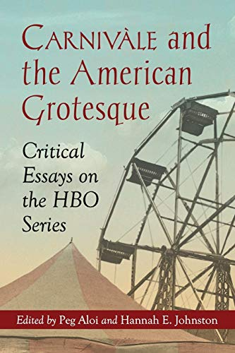 9780786448166: Carnivale and the American Grotesque: Critical Essays on the HBO Series