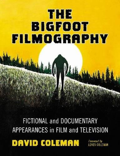 9780786448289: The Bigfoot Filmography: Fictional and Documentary Appearances in Film and Television
