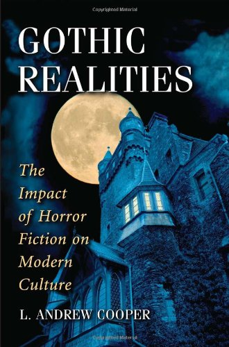 9780786448357: Gothic Realities: The Impact of Horror Fiction on Modern Culture
