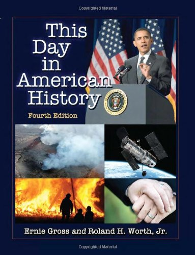 This Day in American History, 4th ed.: Ernie Gross, Roland H., Jr. Worth