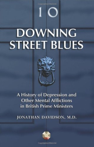 9780786448463: Downing Street Blues: A History of Depression and Other Mental Afflictions in British Prime Ministers