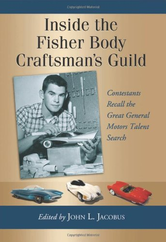 9780786448616: Inside the Fisher Body Craftsman's Guild: Contestants Recall the Great General Motors Talent Search