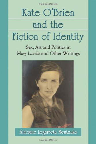9780786448739: Kate O'Brien and the Fiction of Identity: Sex, Art and Politics in Mary Lavelle and Other Writings