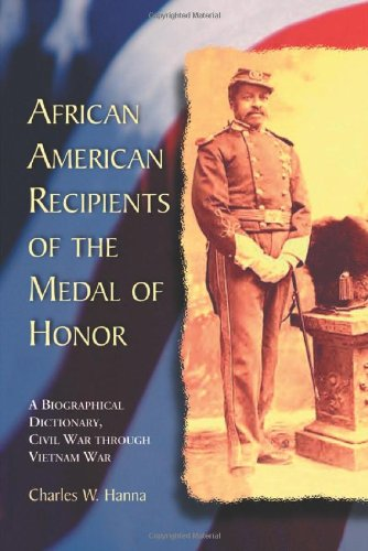9780786449118: African American Recipients of the Medal of Honor: A Biographical Dictionary, Civil War through Vietnam War