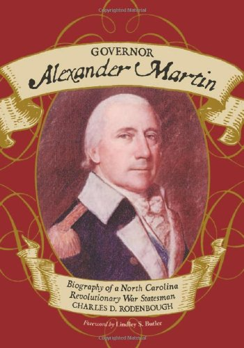 9780786449194: Governor Alexander Martin: Biography of a North Carolina Revolutionary War Statesman