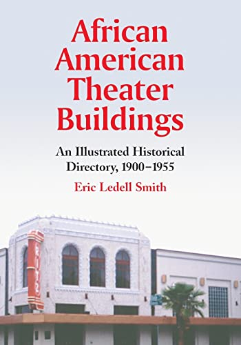9780786449224: African American Theater Buildings: An Illustrated Historical Directory, 1900-1955