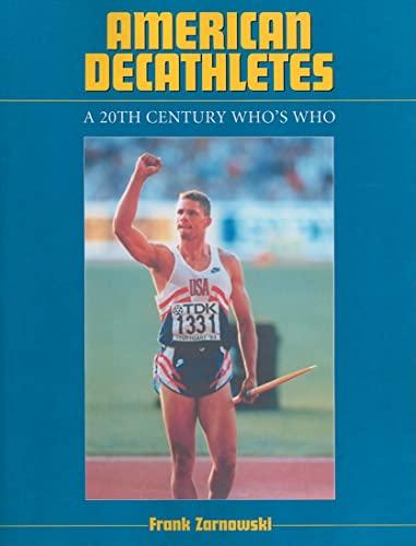 American Decathletes: A 20th Century Who's Who: Frank Zarnowski