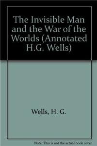 9780786449323: The Invisible Man and the War of the Worlds (Annotated H.G. Wells)