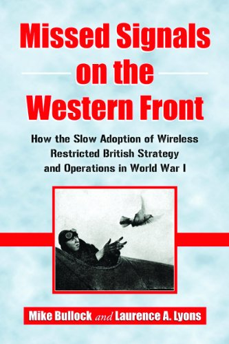 9780786449378: Missed Signals on the Western Front: How the Slow Adoption of Wireless Restricted British Strategy and Operations in World War I