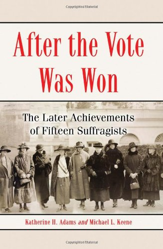 9780786449385: After the Vote Was Won: The Later Achievements of Fifteen Suffragists