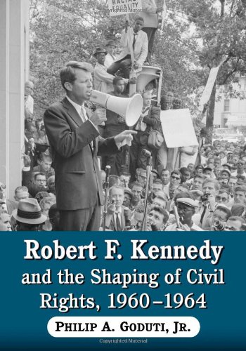 9780786449439: Robert F. Kennedy and the Shaping of Civil Rights, 1960-1964