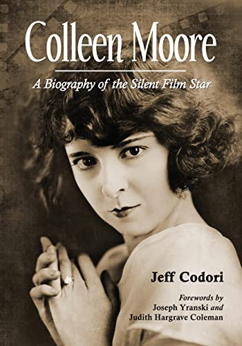 9780786449699: Colleen Moore: A Biography of the Silent Film Star
