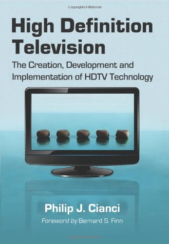 9780786449750: High Definition Television: The Creation, Development and Implementation of HDTV Technology