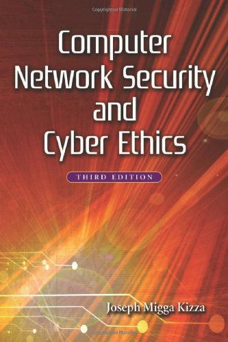 Computer Network Security and Cyber Ethics, 3d: Joseph Migga Kizza