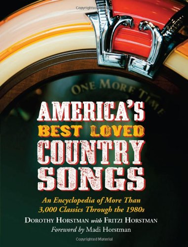 America s Best Loved Country Songs: An Encyclopedia of More Than 3,000 Classics Through the 1980s (...
