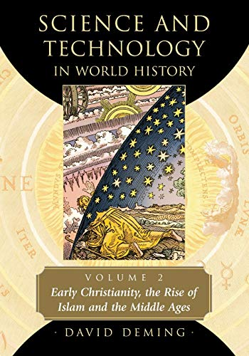 9780786458394: Science and Technology in World History, Volume 2: Early Christianity, the Rise of Islam and the Middle Ages