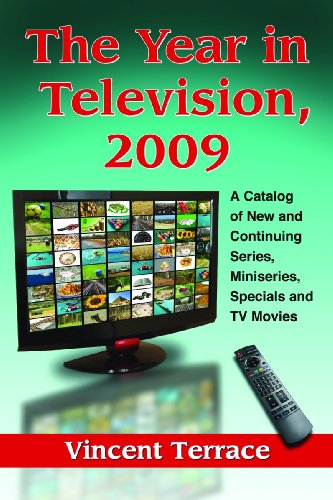 9780786458448: The Year in Television, 2009: A Catalog of New and Continuing Series, Miniseries, Specials and TV Movies (Year in Television: A Catalog of New & Continuing Series,)