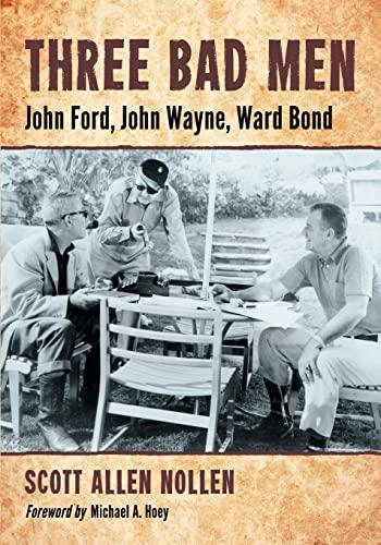 Three Bad Men - John Ford, John Wayne, Ward Bond