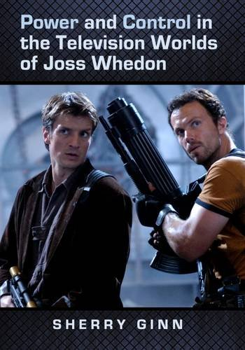 9780786458585: Power and Control in the Television Worlds of Joss Whedon