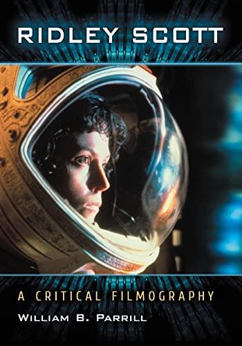 9780786458660: Ridley Scott: A Critical Filmography