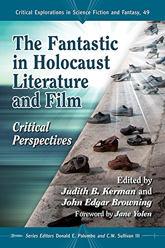 9780786458745: The Fantastic in Holocaust Literature and Film: Critical Perspectives (Critical Explorations in Science Fiction and Fantasy)