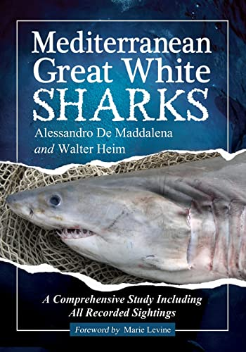 9780786458899: Mediterranean Great White Sharks: A Comprehensive Study Including All Recorded Sightings