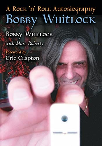 9780786458943: Bobby Whitlock: A Rock 'n' Roll Autobiography