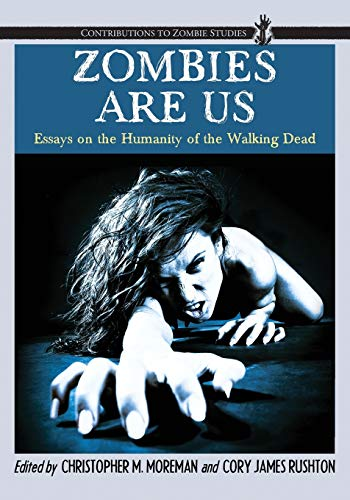 9780786459124: Zombies Are Us: Essays on the Humanity of the Walking Dead