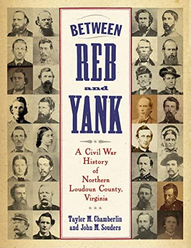 9780786459247: Between Reb and Yank: A Civil War History of Northern Loudoun County, Virginia