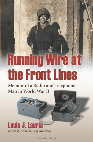 9780786459261: Running Wire at the Front Lines: Memoir of a Radio and Telephone Man in World War II