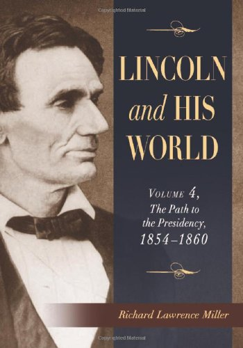9780786459292: Lincoln and His World: Volume 4, the Path to the Presidency, 18541860