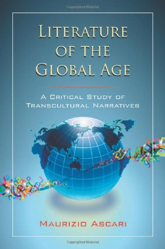 9780786459599: Literature of the Global Age: A Critical Study of Transcultural Narratives