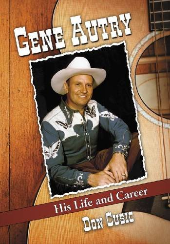 9780786459780: Gene Autry: His Life and Career