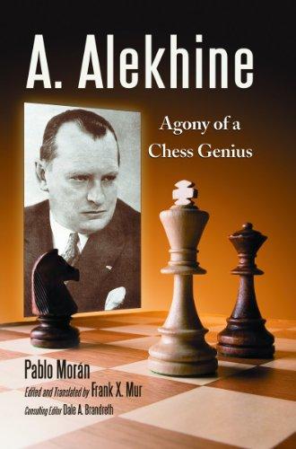 9780786459810: A. Alekhine: Agony of a Chess Genius