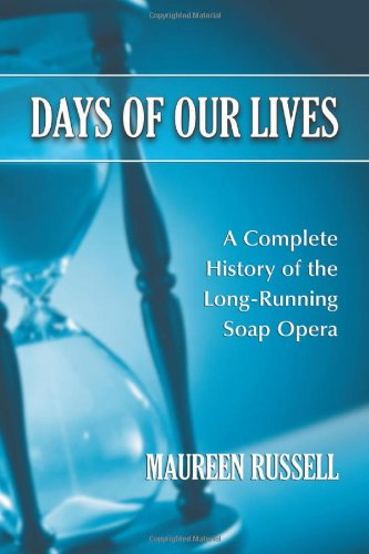 9780786459834: Days of Our Lives: A Complete History of the Long-Running Soap Opera