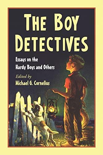 The Boy Detectives: Essays on the Hardy: Cornelius, Michael G.