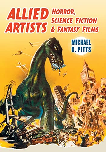 9780786460465: Allied Artists: Horror, Science Fiction and Fantasy Films