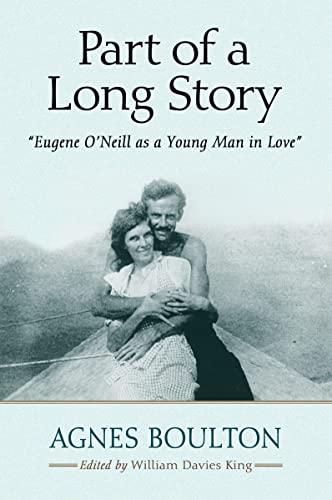 """Part of a Long Story: """"Eugene O'Neill: Agnes Boulton"""