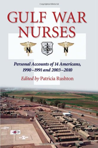 9780786460731: Gulf War Nurses: Personal Accounts of 14 Americans, 1990-1991 and 2003-2010