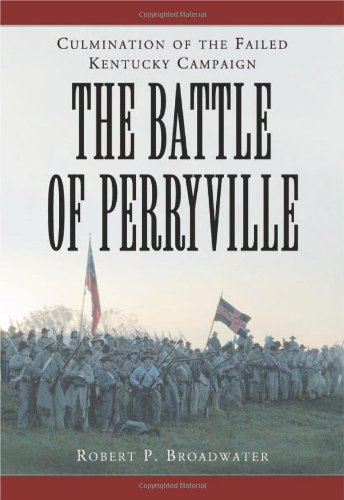 9780786460809: The Battle of Perryville, 1862: Culmination of the Failed Kentucky Campaign