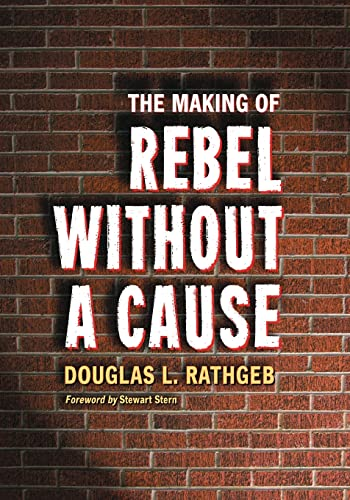 9780786461158: The Making of Rebel Without a Cause